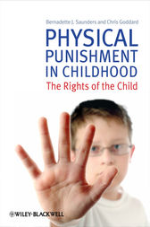 Physical Punishment in Childhood by Bernadette J. Saunders
