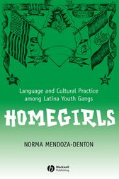 Homegirls by Norma Mendoza-Denton