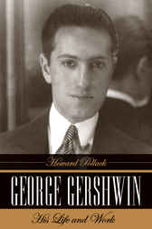 George Gershwin by Howard Pollack