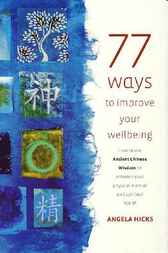 77 Ways to Improve Your Wellbeing by Angela Hicks