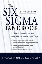 The Six Sigma Handbook, Third Edition by Thomas Pyzdek