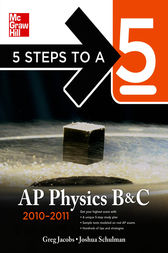 5 Steps to a 5 AP Physics B&C, 2010-2011 Edition by Greg Jacobs