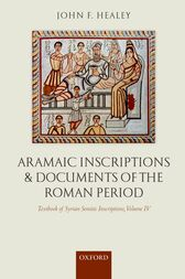 Aramaic Inscriptions and Documents of the Roman Period by John F. Healey
