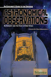 Astronomical Observations by Britannica Educational Publishing;  Erik Gregersen