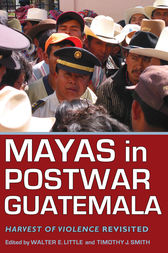 Mayas in Postwar Guatemala by Walter E. Little
