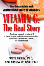 Vitamin C; the Real Story by Steve Hickey