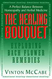 The Healing Bouquet by Vinton McCabe