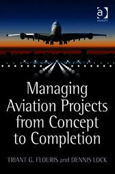 Managing Aviation Projects from Concept to Completion by Triant G. Flouris