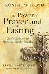 The Power of Prayer and Fasting by Ronnie Floyd