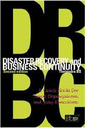 Disaster Recovery and Business Continuity by B.S. Thejendra