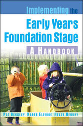Implementing the Early Years Foundation Stage by Pat Beckley