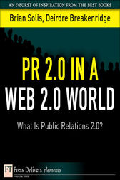 PR 2.0 in a Web 2.0 World by Brian Solis