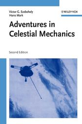 Adventures in Celestial Mechanics by Victor G. Szebehely