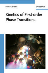 Kinetics of First-order Phase Transitions by Vitaly V. Slezov