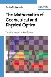 The Mathematics of Geometrical and Physical Optics by Orestes N. Stavroudis