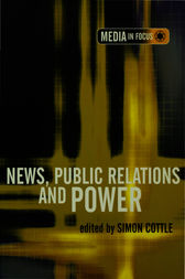 News, Public Relations and Power by Simon Cottle