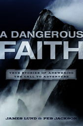 A Dangerous Faith by James Lund