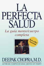 La perfecta salud (Perfect Health) by Deepak Chopra