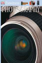 DK Eyewitness Books: Photography by DK Publishing