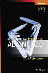 Programming Microsoft® ADO.NET 2.0 Core Reference by David Sceppa