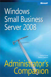 Windows® Small Business Server 2008 Administrator's Companion by Charlie Russel