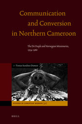Communication and Conversion in Northern Cameroon by Tomas Sundnes Drønen