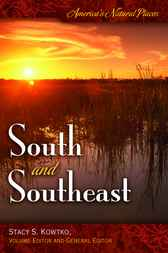 America's Natural Places: South and Southeast by Stacy Kowtko