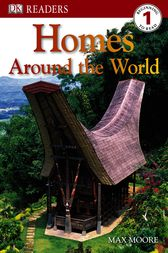 DK Readers L1: Homes Around the World by Max Moore