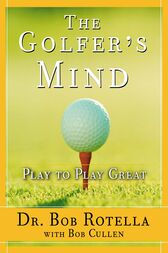 The Golfer's Mind by Bob Rotella