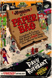 Requiem for a Paper Bag by Davy Rothbart