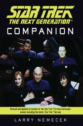 The Star Trek: The Next Generation Companion: Revised Edition by Larry Nemecek