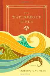 The Waterproof Bible by Andrew Kaufman