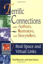 Terrific Connections with Authors, Illustrators, and Storytellers: Real Space and Virtual Links by Toni Buzzeo