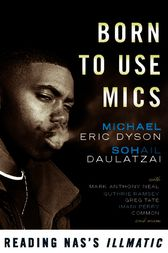 Born to Use Mics by Michael Eric Dyson