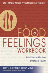The Food and Feelings Workbook by Karen R. Koenig