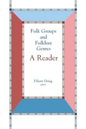 Folk Groups And Folklore Genres Reader by Elliott Oring