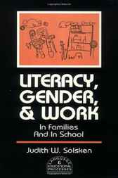 Literacy, Gender, and Work by Judith W. Solsken