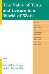 The Value of Time and Leisure in a World of Work by Mitchell R. Haney