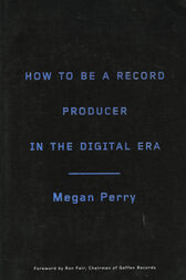 How to Be a Record Producer in the Digital Era