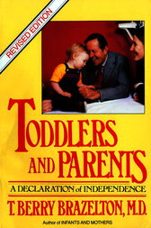 Toddlers and Parents by T. Berry Brazelton