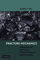 Fracture Mechanics by Robert P. Wei