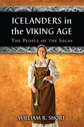 Icelanders in the Viking Age by William R. Short