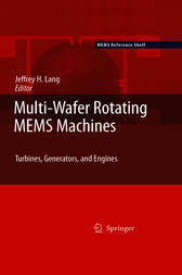 Multi-Wafer Rotating MEMS Machines by Jeffrey Lang