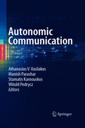 Autonomic Communication by Athanasios V. Vasilakos