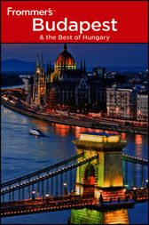 Frommer's Budapest and the Best of Hungary by Ryan James