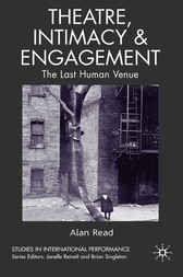 Theatre, Intimacy and Engagement by Alan Read