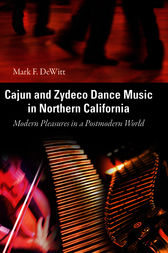 Cajun and Zydeco Dance Music in Northern California by Mark F DeWitt