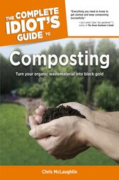 The Complete Idiot's Guide to Composting