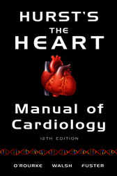 Hurst's the Heart Manual of Cardiology, 12th Edition by Robert A. O'Rourke