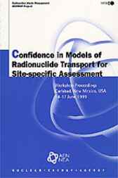 Confidence in Models of Radionuclide Transport for Site-specific Assessment by OECD Publishing; Nuclear Energy Agency